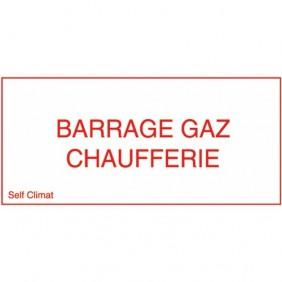 """Panneau réglementaire """"Barrage gaz chaufferie"""" CODITHERM"""